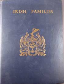 Irish Families: Their Names, Arms and Origins by Edward MacLysaght