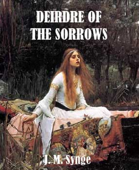 The Irish Legend of Deirdre of the SorrowsDeirdre of the Sorrows