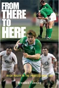 From There to Here, Irish Rugby in the Professional Era